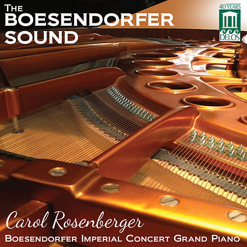 Play & Download The Boesendorfer Sound by Carol Rosenberger | Napster