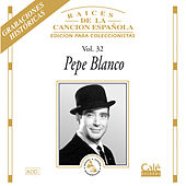 Play & Download Raices de la Canción Española, Vol. 32 by Pepe Blanco | Napster