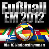 Play & Download EM 2012 - Die 16 Nationalhymnen by National Anthems Orchestra | Napster