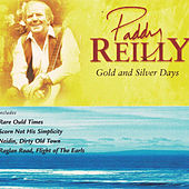 Gold and Silver Days by Paddy Reilly