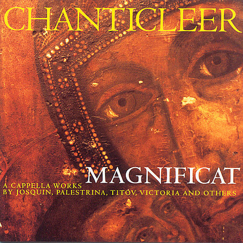 Play & Download Chanticleer: Magnificat by Giovanni da Palestrina | Napster