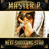 Next Shooting Star by Master P