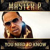 Play & Download You Need To Know - Single by Master P | Napster