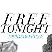 Play & Download Free Tonight - Single by Divided By Friday | Napster