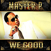 Play & Download We Good by Master P | Napster
