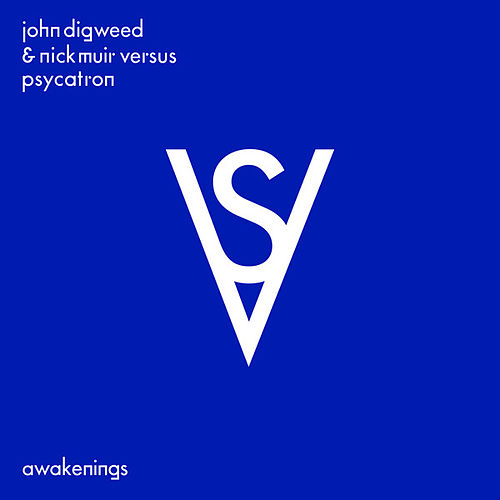 Awakenings (John Digweed & Nick Muir vs. Psycatron) by John Digweed