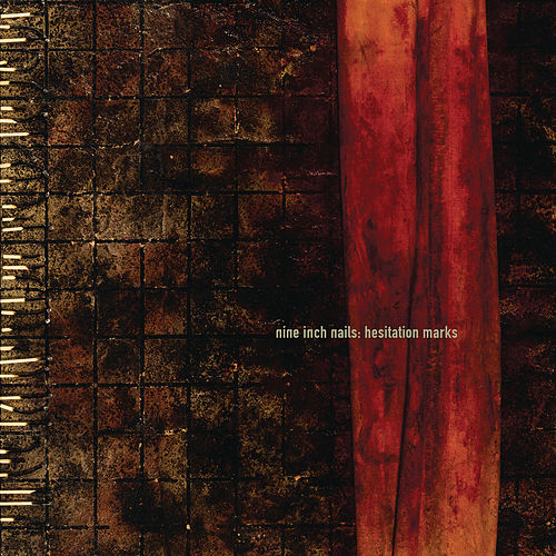 Hesitation Marks by Nine Inch Nails