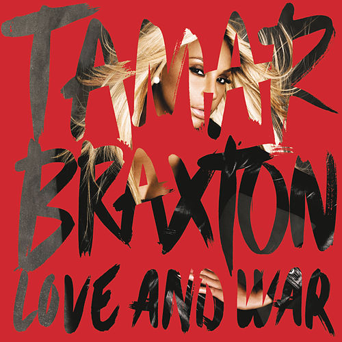 Play & Download Love and War by Tamar Braxton | Napster