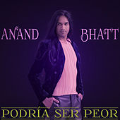 Play & Download Podría Ser Peor by Anand Bhatt | Napster