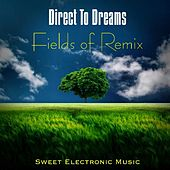 Fields of Remix by Direct to Dreams