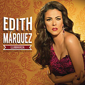 Play & Download Llamarada by Edith Márquez | Napster