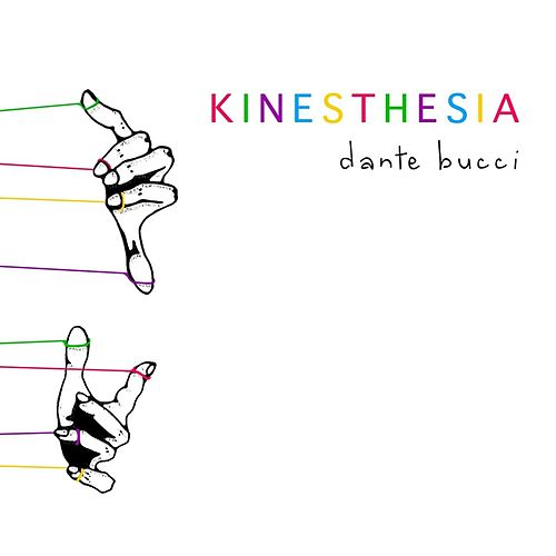 Play & Download Kinesthesia by Dante Bucci   Napster