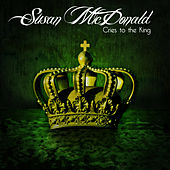 Play & Download Cries to the King by Susan McDonald | Napster