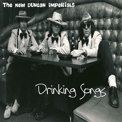 Drinking Songs by The New Duncan Imperials