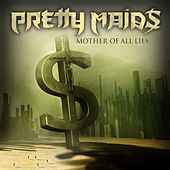 Play & Download Mother of All Lies by Pretty Maids | Napster
