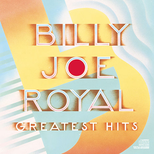 Greatest Hits by Billy Joe Royal