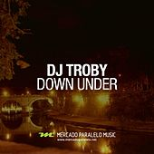 Down Under by DJ Troby