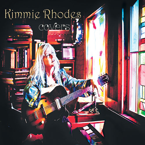 Play & Download Covers by Kimmie Rhodes | Napster