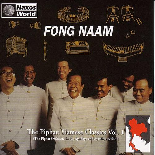 The Piphat Siamese Classics Vol.1 by Fong Naam