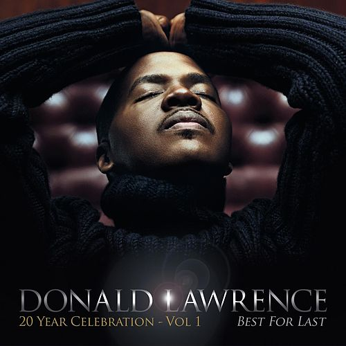 Best For Last by Donald Lawrence