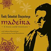 Play & Download Madeira by Debashish Bhattacharya | Napster