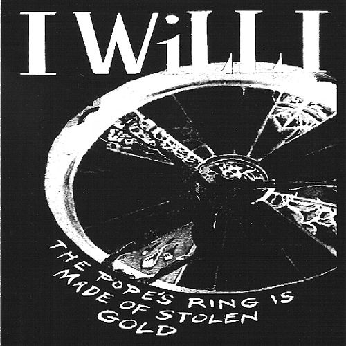 Play & Download The Pope's Ring Is Made of Stolen Gold by I Will I | Napster