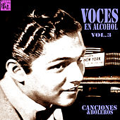 Play & Download Voces en Alcohol, Vol.3 by Various Artists | Napster