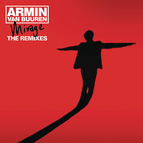 Play & Download Mirage (The Remixes) by Armin Van Buuren | Napster