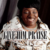 Play & Download Give Him Praise by D! Williams | Napster