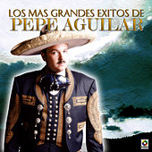 Play & Download Los Mas Grandes Exitos De by Pepe Aguilar | Napster