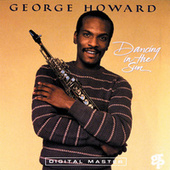 Play & Download Dancing In The Sun by George Howard | Napster