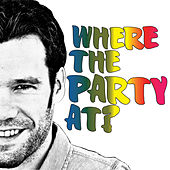 Play & Download Where The Party At? by Chad Brownlee | Napster