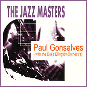 The Jazz Masters: Paul Gonsalves (With the Duke Ellington Orchestra) by Paul Gonsalves