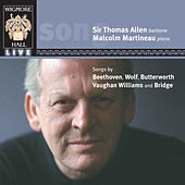Wigmore Hall Live - Songs By Beethoven, Wolf, Butterworth, Vaughan Williams, And Bridge by Malcolm Martineau