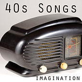 Play & Download 40s Songs - Imagination by Music-Themes | Napster