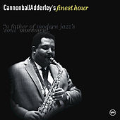 Play & Download Cannonball Adderley's Finest Hour by Cannonball Adderley | Napster