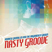 Nasty Groove von Andrew Gromiller and the Organically Grown