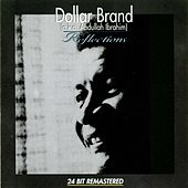 Play & Download Reflections [1201 Music] by Dollar Brand | Napster