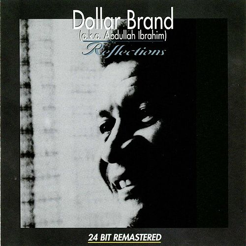 Reflections [1201 Music] by Dollar Brand
