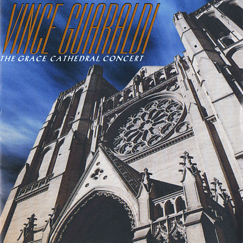 Play & Download The Grace Cathedral Concert by Vince Guaraldi | Napster
