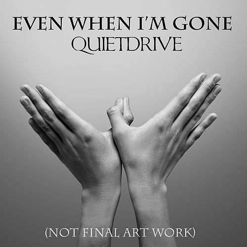 Play & Download Even When I'm Gone by Quietdrive | Napster