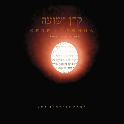 Play & Download Keren Yeshua (Horn of Salvation) by Christopher Mann | Napster