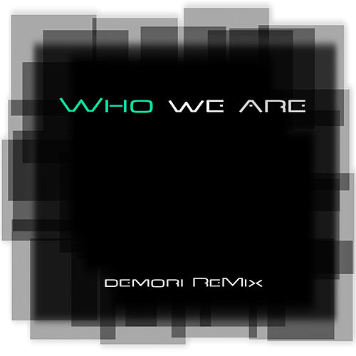 Who We Are (Demori Remix) by My Amends