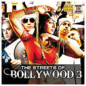 The Streets of Bollywood 3 by Various Artists