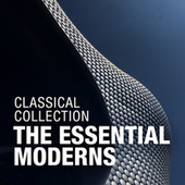 Classical Collection: The Essential Moderns von Various Artists