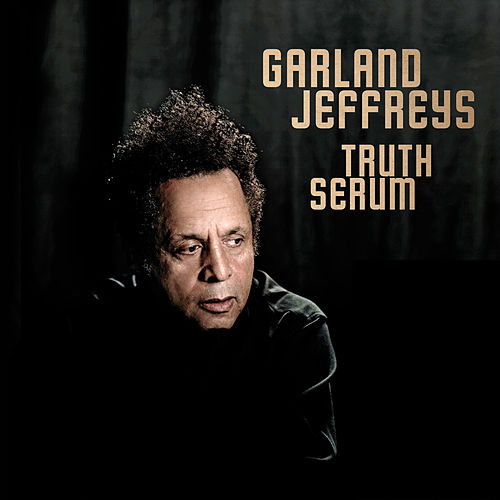 Play & Download Truth Serum by Garland Jeffreys | Napster