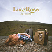 Like I Used To (Deluxe Edition) by Lucy Rose