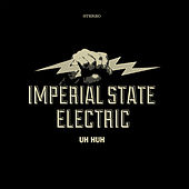 Uh Huh by Imperial State Electric