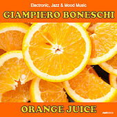 Orange Juice (Electronic, Jazz & Mood Music, Direct from the Boneschi Archives) by Joe Venuti