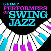 Great Performers of Swing Jazz by Various Artists